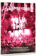 Hillsong Kids 2007: Tell the World (Music Book)