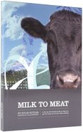 Milk to Meat Paperback