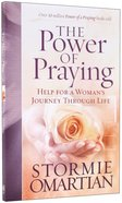 The Power of Praying: Help For a Woman's Journey Through Life Paperback