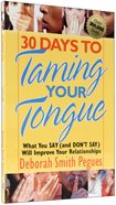30 Days to Taming Your Tongue Paperback