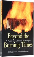 Beyond the Burning Times Paperback
