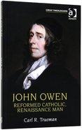 John Owen: Reformed, Catholic, Renaissance Man