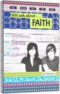 You Ask About... Faith Paperback