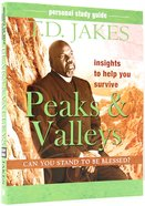 Insights to Help You Survive the Peaks & Valleys (Personal Study Guide)