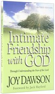 Intimate Friendship With God: Through Understanding the Fear of the Lord Paperback