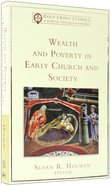 Wealth and Poverty in Early Church and Society (Holy Cross Studies In Patristic Theology And History Series) Paperback