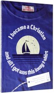 I Became a Christian and All I Got Was This Lousy T-Shirt Paperback