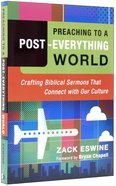 Preaching to a Post-Everything World Paperback