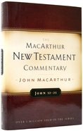 John 12-21 (Macarthur New Testament Commentary Series) Hardback