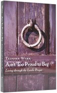 Ain't Too Proud to Beg Paperback