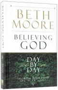 Believing God Day By Day Hardback