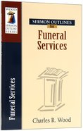 Funeral Services (Wood Sermon Outline Series) Paperback