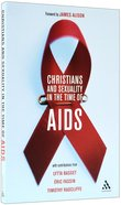 Christians and Sexuality in the Time of Aids Paperback