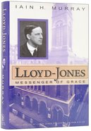 Lloyd-Jones: Messenger of Grace Hardback