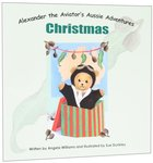 Christmas (#01 in Alenander The Aviator's Aussie Adventure Series) Paperback