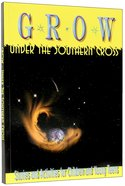 Grow: Under the Southern Cross