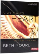 A Womans Heart (Leaders Guide -) (Beth Moore Bible Study Series)