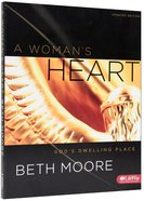 Woman's Heart, a : God's Dwelling Place (Member Book) (Beth Moore Bible Study Series) Paperback
