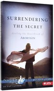 Surrendering the Secret (Leader's Guide) (Picking Up The Pieces Series)