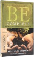 Be Complete (Colossians) (Be Series) Paperback