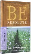 Be Resolute (Daniel) (Be Series) Paperback