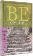 Be Mature (James) (Be Series) Paperback