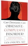 Can Christianity Cure Obsessive-Compulsive Disorder? Paperback