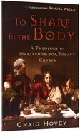 To Share in the Body Paperback