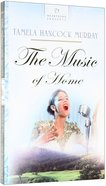 The Music of Home (Heartsong Series) eBook