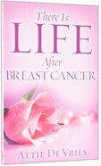 There is Life After Breast Cancer