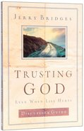 Trusting God: Even When Life Hurts (Discussion Guide) Paperback