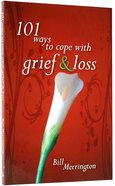101 Ways to Cope With Grief & Loss
