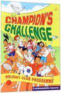 Champion's Challenge Holiday Club Programme
