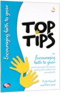 Encouraging Faith to Grow (Top Tips Series) Booklet