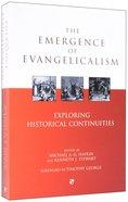 The Emergence of Evangelicalism Paperback