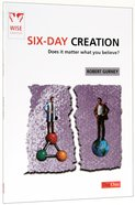 Six-Day Creation: Does It Matter What You Believe? (Wise Choices Series) Booklet