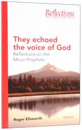They Echoed the Voice of God (Reflections Series) Paperback