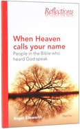 When Heaven Calls Your Name (Reflections Series) Paperback