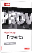 Proverbs (Opening Up Series) Paperback
