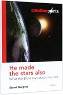He Made the Stars Also - What the Bible Says About the Stars (Creation Points Series) Paperback