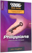 Philippians - Living For the Sake of the Gospel (Cover To Cover Bible Study Guide Series) Paperback