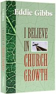 I Believe in Church Growth Paperback
