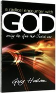 A Radical Encounter With God Paperback