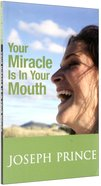 Your Miracle is in Your Mouth Paperback