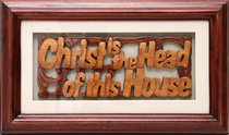 Framed: Glass and Mattboard Christ is the Head of This House