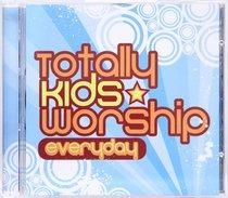 Totally Worship Kids: Everyday