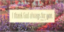 Easeled Magnet: I Thank God Always For You (1 Thess 1:2)