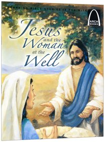 Arch Books: Jesus and the Woman At the Well
