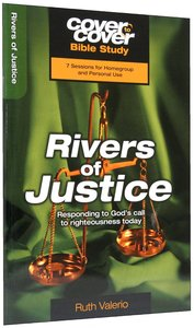 Rivers of Justice - Responding to Gods Call to Righteousness Daily (Cover To Cover Bible Study Guide Series)