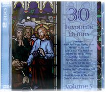 30 Favourite Hymns: Volume 5 (Double Cd)